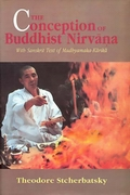 The Conception of Buddhist Nirvana with Sanskrit Text of Madhyamaka-Karika  (Hardcover Edition)
